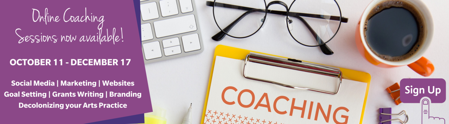 Online coaching with a clipboard, glasses, cup of coffee and text saying online coaching now availble, oct 11 to dec 17, Social Media | Marketing | Websites Goal Setting | Grants Writing | Branding Decolonizing your Arts Practice