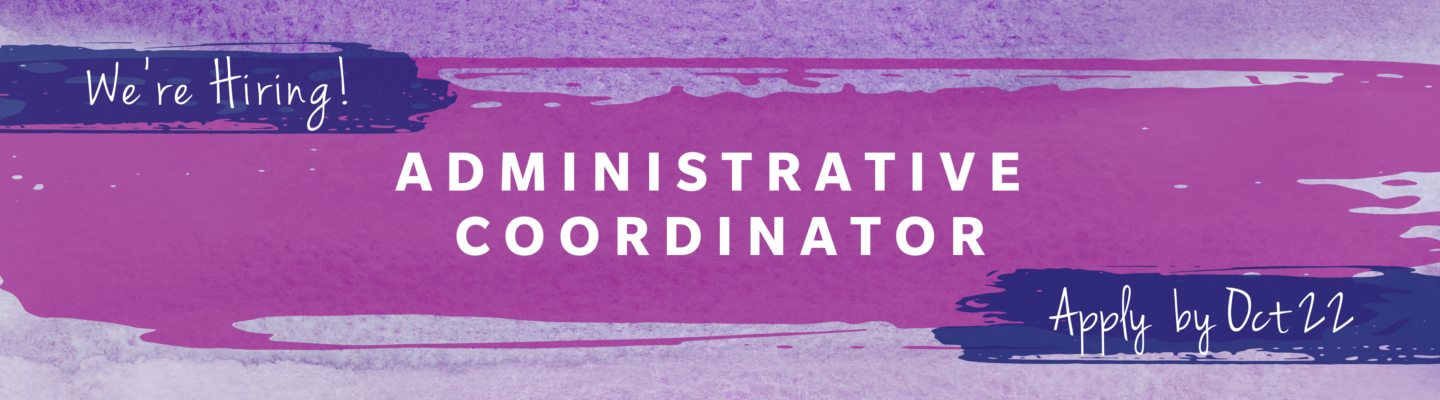 Purple watercolour background with three purple brush strokes stating we're hiring, administrative coordinator and apply by Oct 22.